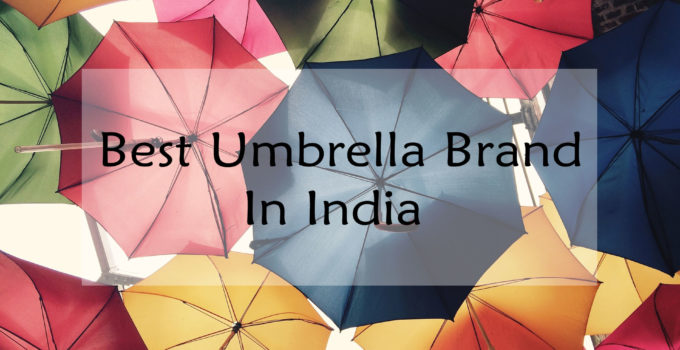 Best Umbrella Brand In India